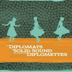 Diplomats of Solid Sound Featuring the Diplomettes on Pravda Records