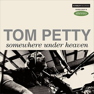 Tom Petty - Somewhere Under Heaven